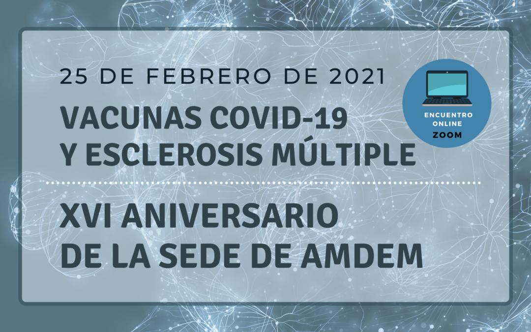 Vacunas Covid-19 y EM – Encuentro online por el XVI Aniversario la Sede de AMDEM