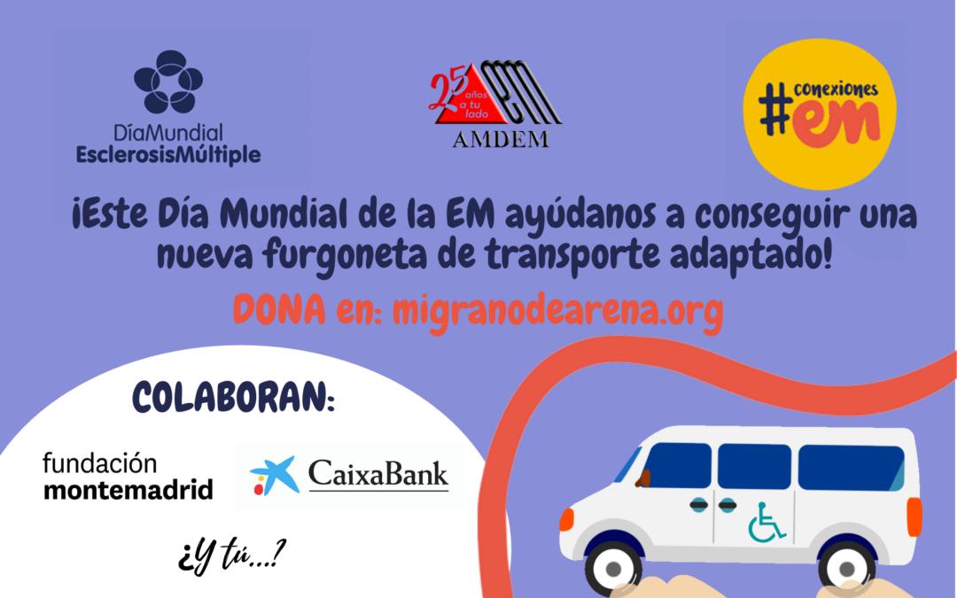 Día Mundial de la EM – Dona para una nueva furgoneta de transporte adaptado en AMDEM